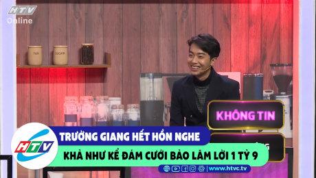 Xem Show CLIP HÀI Trường Giang hết hồn nghe Khả Như kể đám cưới Bảo Lâm lời 1 tỷ 9 HD Online.